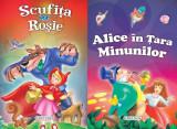 2 Povesti: Scufita rosie si Alice in Tara minunilor |