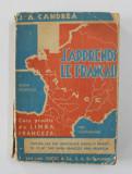 J ' APPRENDS LE FRANCAIS - CURS PRACTIC DE LIMBA FRANCEZA - METODA CEA MAI LESNICIOASA PENTRU A INVATA IN SCURT TIMP LIMBA FRANCEZA FARA PROFESOR d
