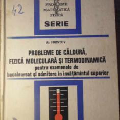 PROBLEME DE CALDURA, FIZICA MOLECULARA SI TERMODINAMICA - ANATOLIE HRISTEV