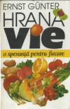 AS - ERNST GUNTER - HRANA VIE O SPERANTA PENTRU FIECARE