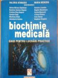 BIOCHIMIE MEDICALA.GHID PENTRU LUCRARI PRACTICE de VALERIU ATANASIU , MARIA MOHORA 2006
