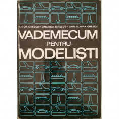 Vademecum pentru modelisti - Ilie Gh. Ionescu, Cimarron Ionescu, Mara Olimpia Ionescu