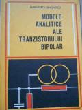 Modele Analitice Ale Tranzistorului Bipolar - Margareta Simonescu ,278074