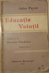 JULES PAYOT - EDUCATIA VOINTII - EDITIA A III A {1915} foto