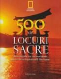 500 de locuri sacre. Vol. 1/***