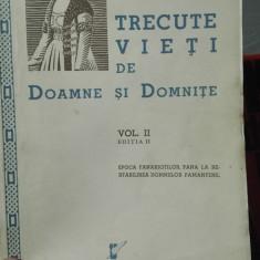 Trecute vieti de doamne si domnite, vol. 2 editia II – C. Gane, 1941