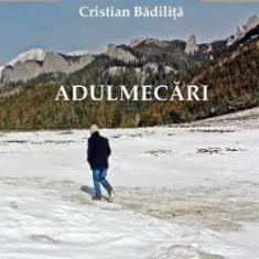 Adulmecari - Cristian Badilita
