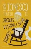 Teatru II. Jacques. Viitorul e in oua. Scaunele/Eugene Ionesco