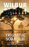 Triumful soarelui. Al doisprezecelea volum din saga familiei Courtney/Wilbur Smith