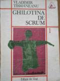 Ghilotina De Scrum Despre Nevroze Si Revolutii - Vladimir Tismaneanu ,284558