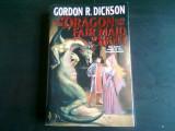 THE DRAGON AND THE FAIR MAID OF KENT - GORDON R. DICKSON (CARTE IN LIMBA ENGLEZA)