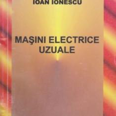 Masini electrice uzuale - Ioan Ionescu