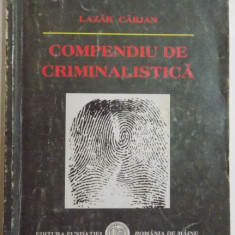 COMPENDIU DE CRIMINALISTICA de LAZAR CARJAN , 2005