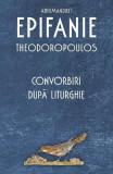 Convorbiri dupa Liturghie - Arhim. Epifanie Theodoropoulos