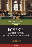 România, marile puteri şi ordinea europeană (1918-2018)