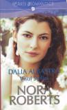 NORA ROBERTS - DALIA ALBASTRA VISUL STELLEI ( VOL 2 )