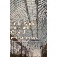 In the World Interior of Capital - Peter Sloterdijk