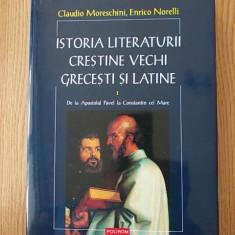 ISTORIA LITERATURII CRESTINE VECHI GRECESTI SI LATINE- VOL. I, cartonata, 2001