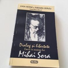 DIALOG SI LIBERTATE.ESEURI IN ONOAREA LUI MIHAI SORA- ANDRE SCRIMA,PR GALERIU..