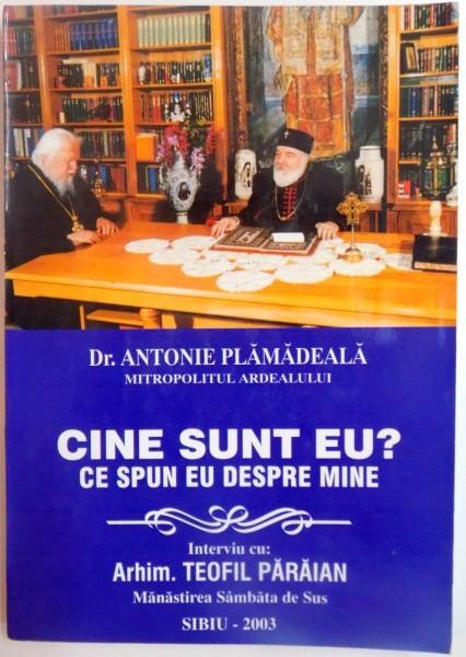 CINE SUNT EU ? CE SPUN EU DESPRE MINE de ANTONIE PLAMADEALA , 2003