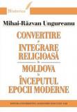 Convertire şi integrare religioasă în Moldova, Mihai-Răzvan Ungureanu