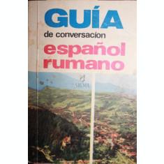 GUIA DE CONVERSACION ESPANOL-RUMANO (GHID DE CONVERSATIE DIN LIMBA SPANIOLA IN LIMBA ROMANA) - PAUL TEODORESCU