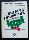 Hand Rogger; Eugen Weber (coord.) - Dreapta europeană: profil istoric