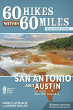 60 Hikes Within 60 Miles: San Antonio and Austin: Including the Hill Country, Paperback, San-Antonio
