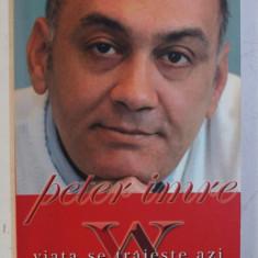 VIATA SE TRAIESTE AZI de ALEXANDRU RADUCANU , 2004