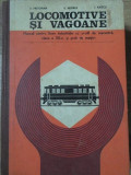 LOCOMOTIVE SI VAGOANE, MANUAL PENTRU LICEE INDUSTRIALE-E. PRETORIAN, V. NEGREA, I. ILIESCU