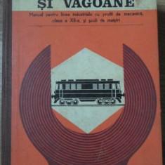 LOCOMOTIVE SI VAGOANE, MANUAL PENTRU LICEE INDUSTRIALE - E. PRETORIAN, V. NEGREA