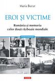 Eroi si victime | Maria Bucur, Polirom