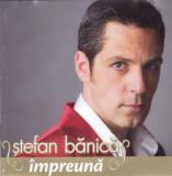 CD Rock: Stefan Banica Jr. - Impreuna ( 2007, original, stare foarte buna )