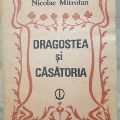 Dragostea si casatoria- Nicolae Mitrofan