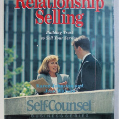 RELATIONSHIP SELLING , BUILDING TRUST TO SELL YOUR SERVICE by KAREN JOHNSTON , JEAN WITHERS , 1992