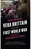 Vera Brittain and the First World War: The Story of Testament of Youth - Mark Bostridge