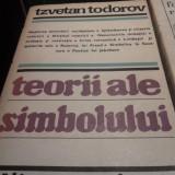TEORII ALE  SIMBOLULUI - TZVETAN  TODOROV, ED UNIVERS 1983,445 PAG STARE BUNA
