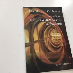 DR NICOLAE PAULESCU- NOTIUNILE DE SUFLET SI DUMNEZEU IN FIZIOLOGIE