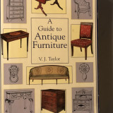 A guide to antique furniture / Ghid mobila antica  autor V. Taylor