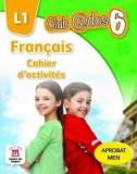 Francais. Cahier d'activites. L1.Auxiliar pentru clasa a-VI-a/***