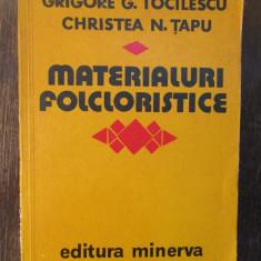 MATERIALURI FOLCLORISTICE , VOL I  - GRIGORE G. TOCILESCU