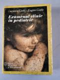 Examenul clinic in pediatrie - Carmen Ciofu, Eugen Ciofu