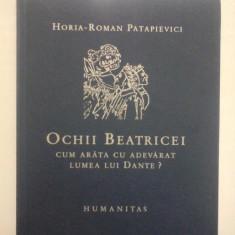 OCHII BEATRICEI cum arata cu adevarat lumea lui Dante? - HORIA - ROMAN PATAPIEVICI