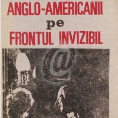 Anglo-Americanii pe frontul invizibil.Operatiuni speciale ale celui de-al doilea razboi mondial