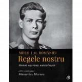 Mihai I al Romaniei. Regele nostru. Margareta.Portretul Reginei, Curtea Veche Publishing