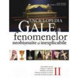 Enciclopedia Gale a fenomenelor neobisnuite si inexplicabile. Volumul II