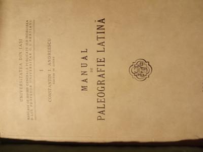 MANUAL DE PALEOGRAFIE LATINA - CONSTANTIN ANDREESCU 1939 248 pag foto