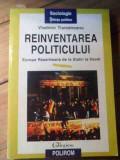 Reinventarea Politicului - Vladimir Tismaneanu ,530684