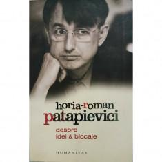 Despre idei si blocaje - Horia-Roman Patapievici