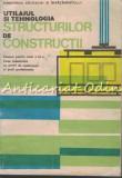 Utilajul Si Tehnologia Structurilor De Constructii - Anatolie Mihul